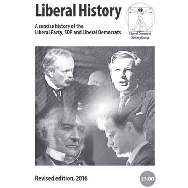 Liberal History: A concise history of the Liberal Party